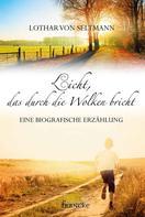Lothar von Seltmann: Licht, das durch die Wolken bricht