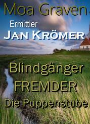 Jan Krömer - Ermittler in Ostfriesland - Die Fälle 6 bis 8 - Blindgänger - FREMDER - Die Puppenstube
