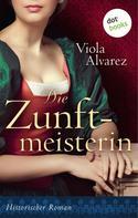 Viola Alvarez: Die Zunftmeisterin ★★★