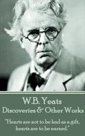 William Butler Yeats: Discoveries & Other Works
