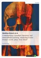 """Matthias Dickert et al.: Contemporary Canadian Literature and Intercultural Learning. Analyzing Louise Penny's novel """"Bury Your Dead"""""""