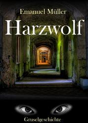 Harzwolf - Eine Gruselgeschichte