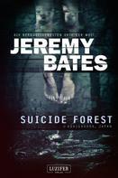 Jeremy Bates: SUICIDE FOREST (Die beängstigendsten Orte der Welt) ★★★★