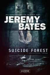 SUICIDE FOREST (Die beängstigendsten Orte der Welt) - Horrorthriller