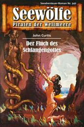 Seewölfe - Piraten der Weltmeere 342 - Der Fluch des Schlangengottes