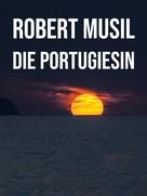 Robert Musil: Die Portugiesin