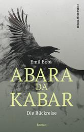 Abara Da Kabar - Die Rückreise. Roman