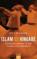 Ralf K. Wüstenberg: Islam ist Hingabe ★★★★