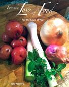 Toni Profera: For the Love of Food