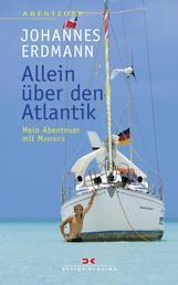 Allein über den Atlantik - Mein Abenteuer mit MAVERICK