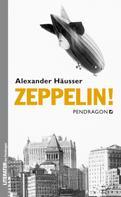 Alexander Häusser: Zeppelin! ★★★★★