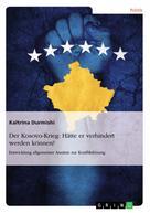 Kaltrina Durmishi: Der Kosovo-Krieg: Hätte er verhindert werden können?