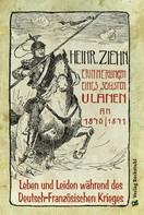 Heinrich Ziehn: Erinnerungen eines Langensalzaer sechsten Ulanen an den Deutsch-Französischen Krieg 1870/71 ★★★★