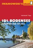 Stefan Blank: 101 Bodensee - Reiseführer von Iwanowski ★★★★