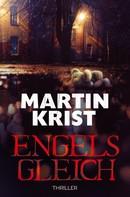 Martin Krist: Engelsgleich ★★★★
