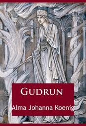 Gudrun - Stolz und Treue
