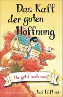 Kai Lüftner: Das Kaff der guten Hoffnung – Da geht noch was!