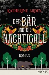 Der Bär und die Nachtigall - Roman