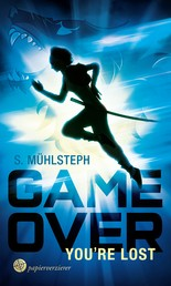 Game Over - You're Lost - Jugendroman-Thriller