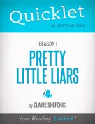 Claire Shefchik: Quicklet on Pretty Little Liars Season 1 (CliffsNotes-like Book Summary)