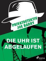 Privatdetektiv Joe Barry - Die Uhr ist abgelaufen