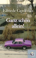 Elfriede Gerdenits: Ganz schön allein! ★★★