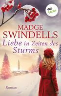 Madge Swindells: Liebe in Zeiten des Sturms