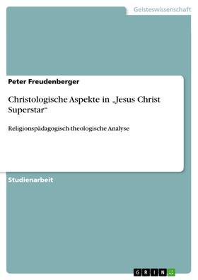 """Christologische Aspekte in """"Jesus Christ Superstar"""""""