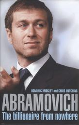 Abramovich - The Billionaire from Nowhere