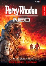 Perry Rhodan Neo 134: Das Cortico-Syndrom - Staffel: Meister der Sonne 4 von 10