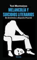 Toni Montesinos: Melancolía y suicidios literarios