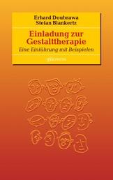 Einladung zur Gestalttherapie - Eine Einführung mit Beispielen