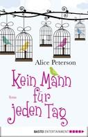 Alice Peterson: Kein Mann für jeden Tag ★★★★