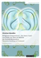 """Christian Wandtke: Erfolgreich kommunizieren: """"Das Innere Team"""" von Schulz von Thun als Methode der Persönlichkeitsanalyse"""