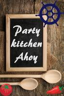 Bernhard Long: Party kitchen Ahoy ★★★★★