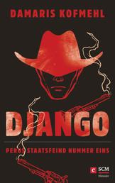 Django - Perus Staatsfeind Nummer eins