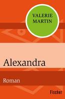 Valerie Martin: Alexandra