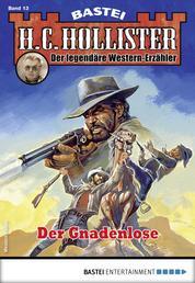 H.C. Hollister 13 - Western - Der Gnadenlose