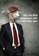 Ron Müller: Wer die Welt verbessern will, darf kein Idiot sein