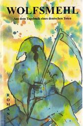 Aus dem Tagebuch eines deutschen Toten - Buch I: Frühling