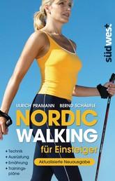 Nordic Walking für Einsteiger - Technik – Ausrüstung – Ernährung – Trainingspläne