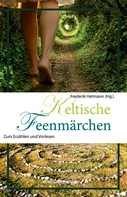 Frederik Hetmann: Keltische Feenmärchen