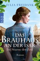 Julia Freidank: Das Brauhaus an der Isar: Im Sturm der Zeit ★★