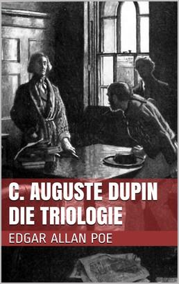 C. Auguste Dupin - Die Triologie
