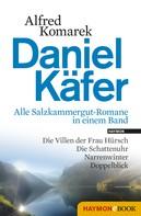 Alfred Komarek: Daniel Käfer - Alle Salzkammergut-Romane in einem Band ★★★★