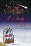 Karl Hemeyer: Sylter Weihnachtswellen. Eine Liebesgeschichte ★★★