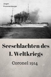 Seeschlachten des 1. Weltkriegs - Coronel 1914