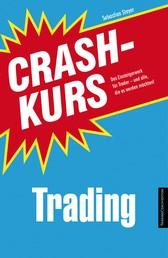 Crashkurs Trading - Das Einsteigerwerk für Trader - und alle, die es werden möchten