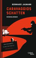 Bernhard Jaumann: Caravaggios Schatten