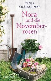 Nora und die Novemberrosen - Roman